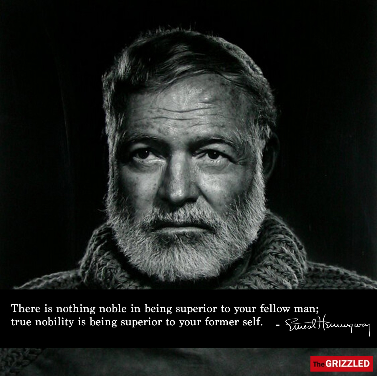 """Ernest Hemingway Quote """"There is nothing noble in being superior to your fellow man; true nobility is being superior to your former self."""""""